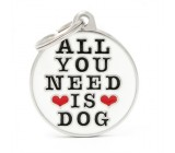 Placa de Identificaçao All You Need is Dog